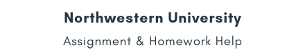 Northwestern University Assignment & Homework Help